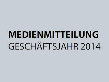 Medienmitteilung – Geschäftsjahr 2014